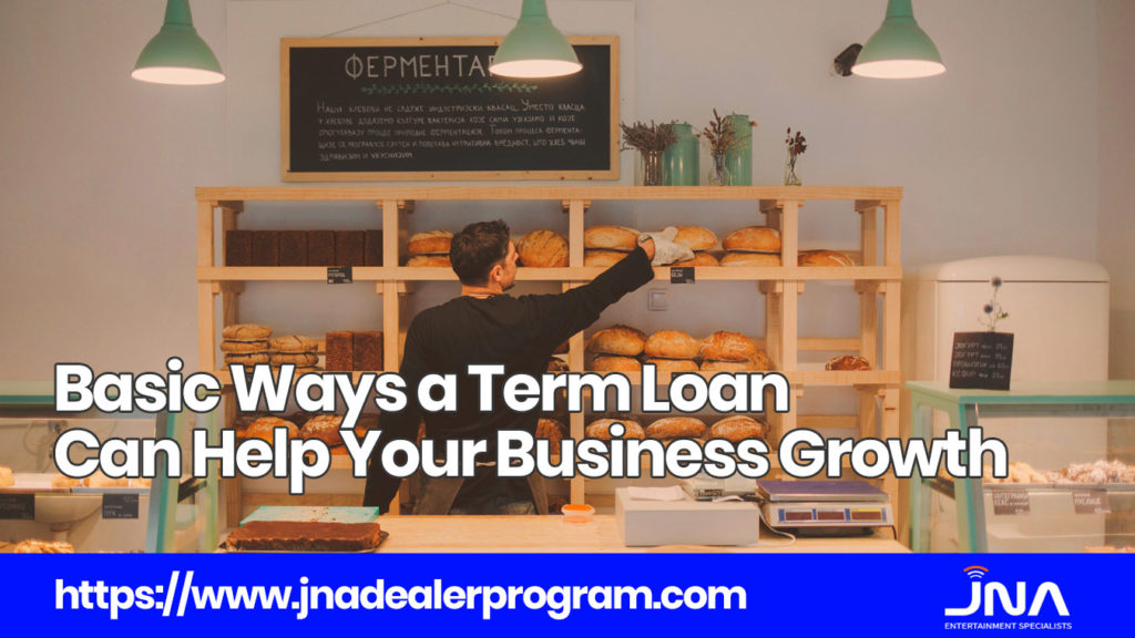 Basic Ways a Term Loan Can Help Your Business Growth