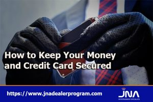 How to Keep Your Money and Credit Card Secured