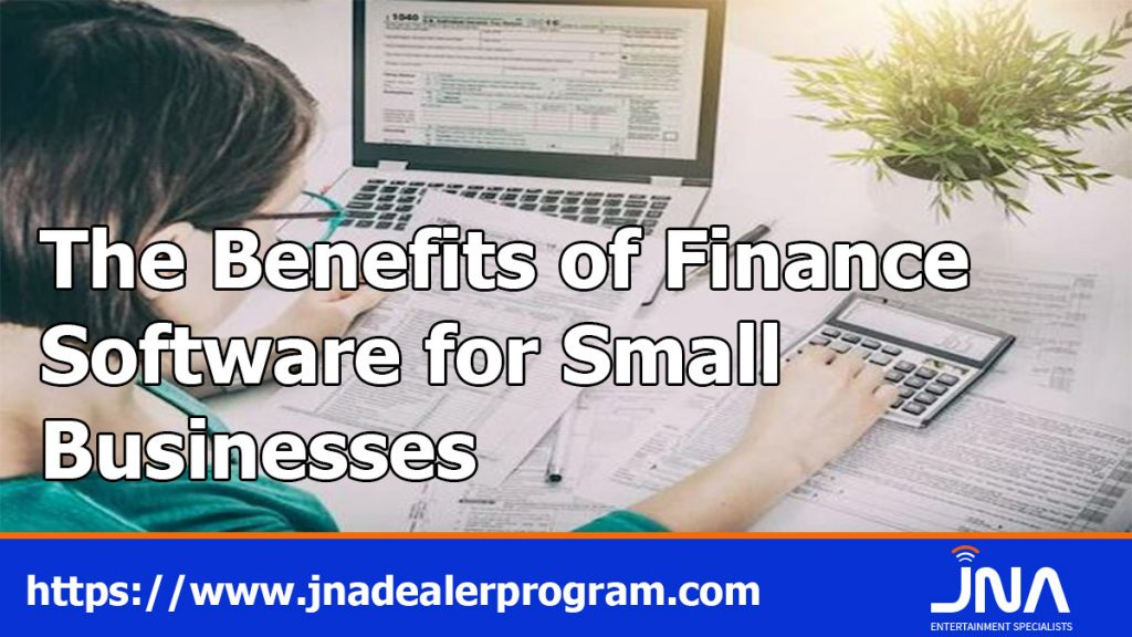 The Benefits of Finance Software for Small Businesses