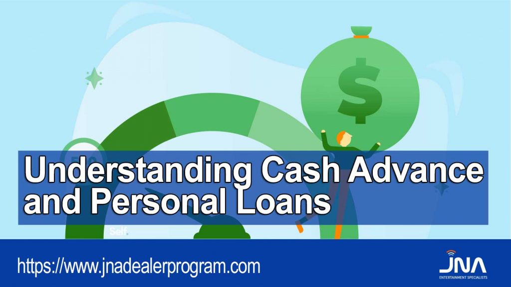 Understanding Cash Advance and Personal Loans