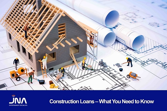 Construction Loans – What You Need to Know