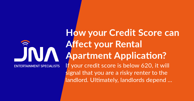 How your Credit Score can Affect your Rental Apartment Application?