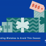 Holiday Spending Mistakes to Avoid This Season