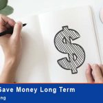 How to Save Money Long Term