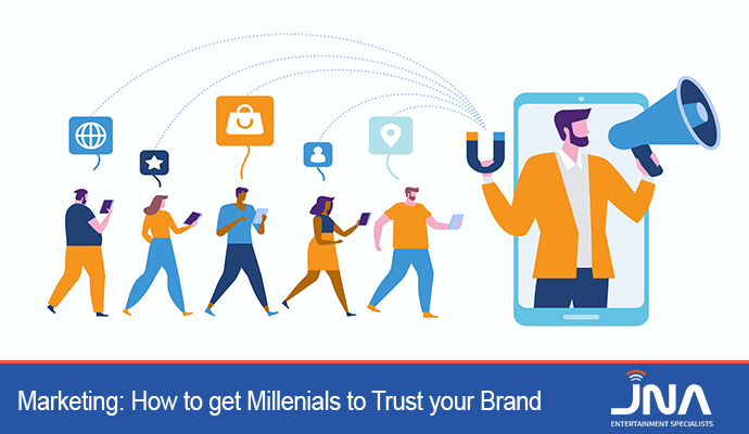 Marketing: How to get Millenials to Trust your Brand