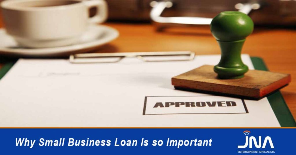 Why Small Business Loan Is so Important