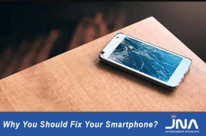 Why You Should Fix Your Smartphone