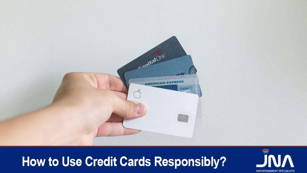 How to Use Credit Cards Responsibly?