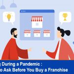 Questions to Ask Before You Buy a Franchise