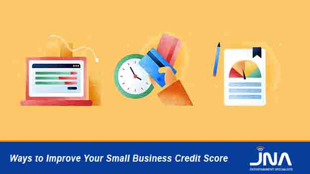 Ways to Improve Your Small Business Credit Score