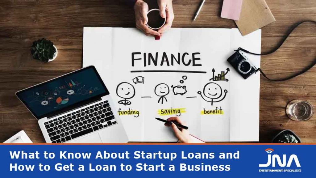 What to Know About Startup Loans and How to Get a Loan to Start a Business