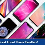 What is Great About Phone Resellers?