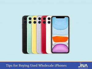 Tips for Buying Used Wholesale iPhones