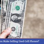 How Much Can You Make Selling Used Cell Phones?