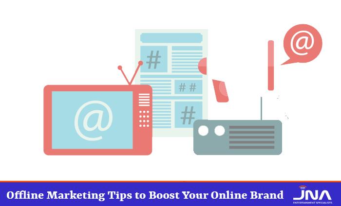 Offline Marketing Tips to Boost Your Online Brand
