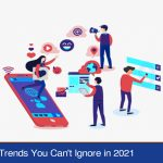Marketing Trends You Can't Ignore in 2021