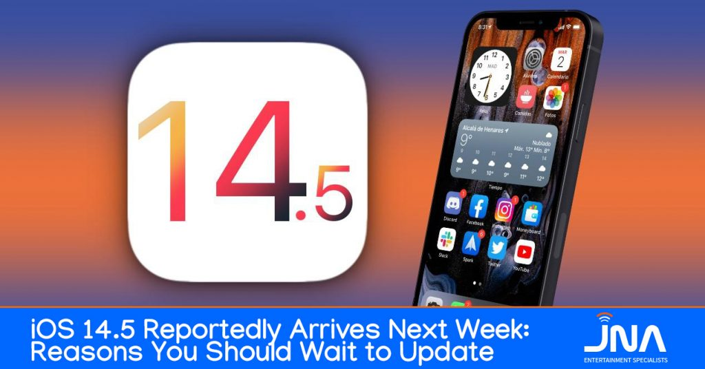 iOS 14.5 Reportedly Arrives Next Week: Reasons You Should Wait to Update