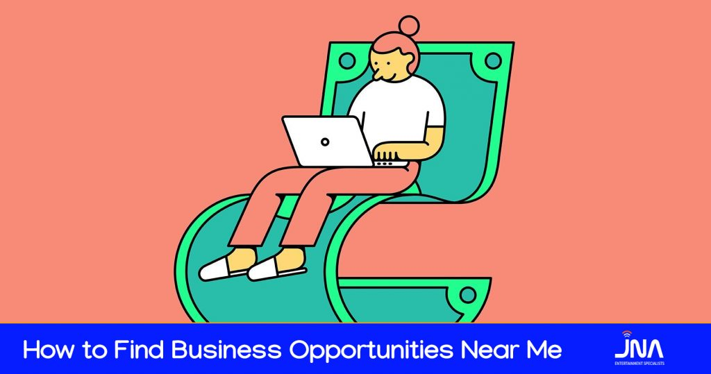 How to Find Business Opportunities Near Me