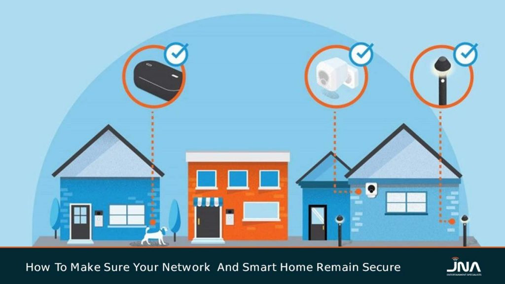 How To Make Sure Your Network And Smart Home Remain Secure