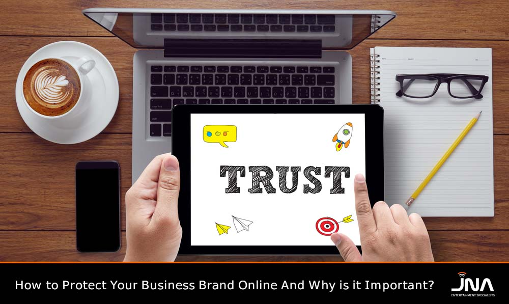 How to Protect Your Business Brand Online And Why is it Important?